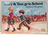 Lucy and Tom Go to School (Carousel Books) Shirley Hughes