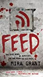 Feed (The Newsflesh Trilogy) by Mira Grant