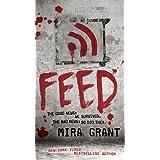 Feed (Newsflesh Book 1) ~ Mira Grant