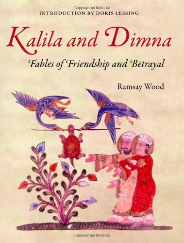 KALILA AND DIMNA: - Fables of Friendship and Betrayal