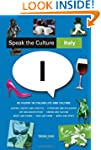 Speak the Culture: Italy :Be Fluent i...