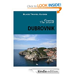 Running The World: Dubrovnik, Croatia (Blaze Travel Guides) Blaze Travel Guides