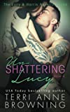 Un-Shattering Lucy (The Lucy & Harris Novella Series) (Volume 4)