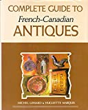 img - for Complete guide to French-Canadian antiques book / textbook / text book