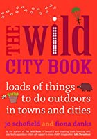 Wild Cities: Fun Things to do Outdoors in Towns and Cities
