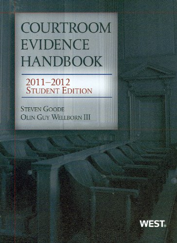 Courtroom Evidence Handbook, 2011-2012 Student Edition...