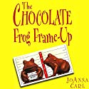 The Chocolate Frog Frame-Up: A Chocoholic Mystery Audiobook by JoAnna Carl Narrated by Teresa DeBerry