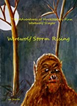 The Adventures of Huckleberry Finn, Werewolf Slayer; Werewolf Storm Rising