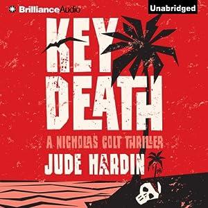 Key Death: A Nicholas Colt Thriller | [Jude Hardin]