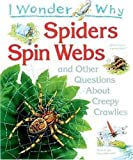 img - for I Wonder Why Spiders Spin Webs: And Other Questions about Creepy Crawlies by Amanda O'Neill (1995-09-15) book / textbook / text book