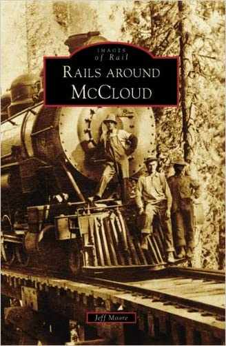 Rails Around McCloud (Images of Rail: California)
