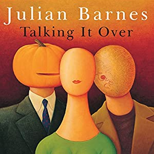 Talking It Over | [Julian Barnes]