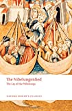 The Nibelungenlied: The Lay of the Nibelungs (Oxford Worlds Classics)