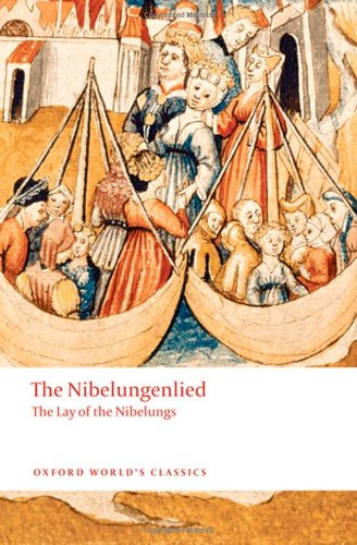 The Nibelungenlied: The Lay of the Nibelungs (Oxford...