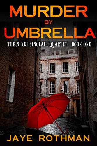 Book: Murder By Umbrella - The Nikki Sinclair Quartet Book 1 by Jaye Rothman