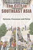img - for The City in Southeast Asia: Patterns, Process and Policy book / textbook / text book