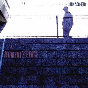 John Scofield - A Moments Peace