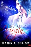 His Alien Virgin (A 1Night Stand New Adult Romance)