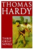 img - for Thomas Hardy: Three Great Novels: Far from the Madding Crowd, The Mayor of Casterbridge, Tess of the d'Urbervilles book / textbook / text book