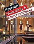 Fashion Marketing and Merchandising 3...