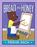 img - for Bread And Honey (Turtleback School & Library Binding Edition) (Frank Asch Bear Book) book / textbook / text book