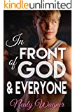 In Front of God and Everyone: A Male / Male Romance