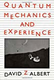 Quantum Mechanics and Experience (0674741137) by David Z Albert