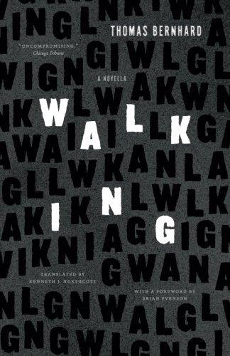 Walking: A Novella, by Thomas Bernhard