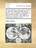 All the histories and novels written by the late ingenious Mrs  Behn, intire in two volumes  Published by Mr  Charles Gildon  The eighth edition, corrected, and illustrated with cuts  Volume 1 of 2