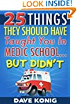 25 Things They Should Have Taught You...