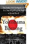 Yokohama Burning: The Deadly 1923 Ear...