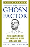The Ghosn Factor: 24 Lessons the World's Most Dynamic CEO (Mighty Manager Series)