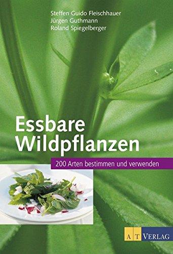 Suchen : Essbare Wildpflanzen Ausgabe: 200 Arten bestimmen und verwenden