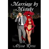 Marriage by Mistake ~ Alyssa Kress