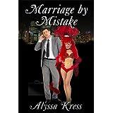 Marriage by Mistake ~ Alyssa Kress