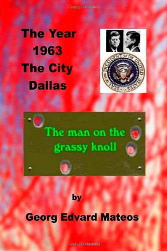 1963 Dallas The Man on the Grassy Knoll PDF