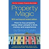 Property Magic 2010: How to Buy Property Using Other People's Time, Money and Experienceby Simon Zutshi
