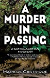 A Murder In Passing: A Sam Blackman Mystery (Sam Blackman Mysteries)