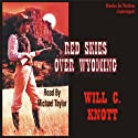Red Skies Over Wyoming (       UNABRIDGED) by Will C. Knott Narrated by Michael Taylor