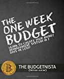 The One Week Budget: Learn to Create Your Money Management System in 7 Days or Less!