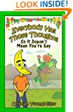 Everybody Has Those Thoughts: So It Doesn't Mean You're Gay
