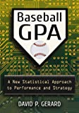 img - for Baseball GPA: A New Statistical Approach to Performance and Strategy book / textbook / text book