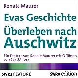 Evas Geschichte: �berleben nach Auschwitz