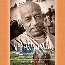Prabhupada: Your Ever Well-Wisher (       UNABRIDGED) by Satsvarupa Dasa Goswami Narrated by Michael Scherer