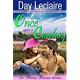 Once Upon a Cowboy (The Wacky Women Series, Book 2) ~ Day Leclaire