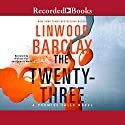 The Twenty-Three Audiobook by Linwood Barclay Narrated by Richard Poe, Brian O'Neill