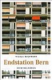 Bachmann, Nicole: Endstation Bern