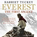 Everest - The First Ascent Audiobook by Harriet Tuckey Narrated by Sandra Duncan