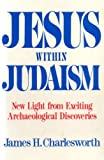 Jesus within Judaism (0281044066) by Charlesworth, James H.