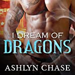 I Dream of Dragons | Ashlyn Chase